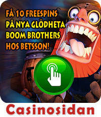F� 10 freespins p� Boom Brothers hos Betsson, h�r!